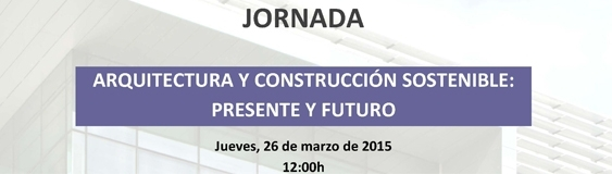 """""""Architecture and Sustainable Construction: Present and Future"""" Journey"""