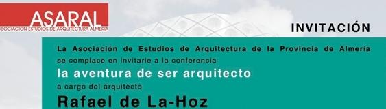 """""""The adventure of being architect"""" Conference of Rafael de la Hoz in Almeria"""