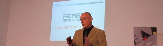 Lecture of José Ángel Ferrer about the recent work of Ferrer Arquitectos