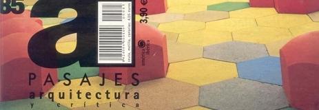 Pasajes de Arquitectura, nº 85. Madrid. Marzo 2007. «Los Refugios de Almería».