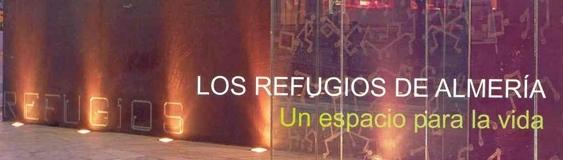 Los refugios de Almería, un espacio para la vida. AAVV. Diciembre 2006.